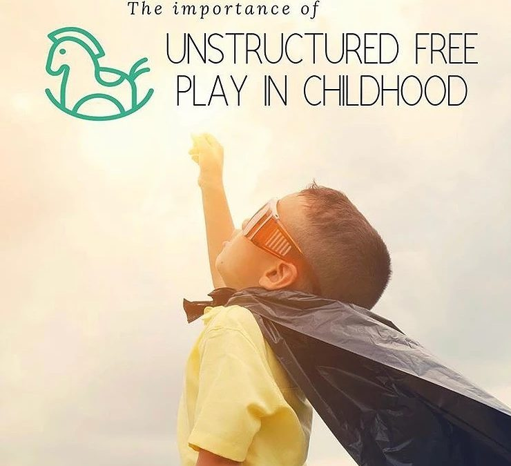 The Importance of Unstructured Free Play